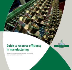 Guide to resource efficient manufacturing – Remake